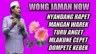 NGAKAK PUOLL  !! Penae Dadi Wong Jaman Now KH Anwar Zahid Terbaru