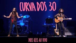 Dois Reis   Curva Dos 30 (ao Vivo Em São Paulo)