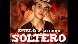 Shelo A Lo Loko - Soltero