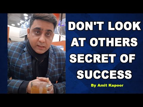 DON'T LOOK AT OTHERS | SECRET OF SUCCESS | BY #AMITKAPOOR