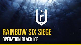 Rainbow Six Siege - Opération Black Ice