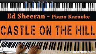 Ed Sheeran  Castle On The Hill  Piano Karaoke / Sing Along / Cover With Lyrics