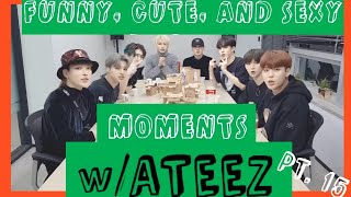Funny, Cute And Sexy Moments W ATEEZ Pt. 15