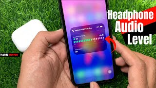 How to Display the Headphone Audio Level in Real Time On iPhone (iOS 14) | Techno Window