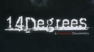 14 Degrees: A Paranormal Documentary