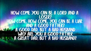 Eminem - Bad Husband ft. X Ambassadors (Lyrics) (HQ)