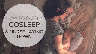 How To Safely Cosleep & Nurse Laying Down