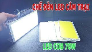 Chế Đèn Tích Điện Cắm Trại với Led Cob 70w và Cell Pin LapTop Cũ