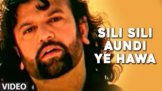 'Sili Sili Aundi Ye Hawa' - Mp3 Song by Hans Raj Hans