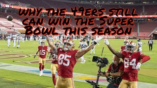 Why the 49ers Still can Win the Super Bowl this Season