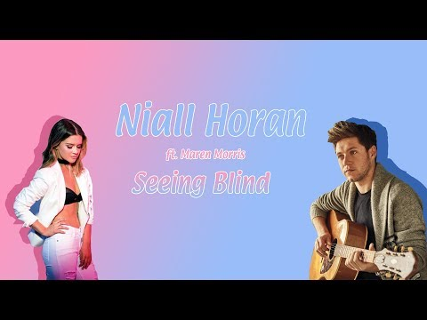 Niall Horan - Seeing Blind ft. Maren Morris (color coded lyrics + audio)