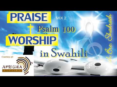 "NYIMBO ZA KUABUDU NA SIFA ""SIMAMA MIX"" BEST SWAHILI WORSHIP MIX"