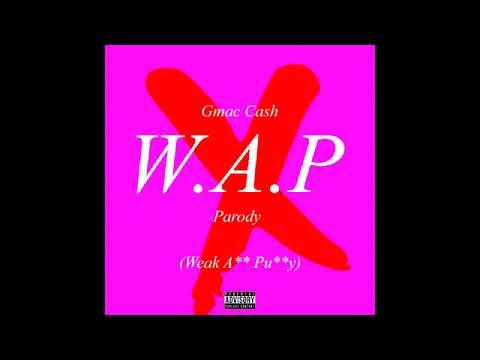 GmacCash – W.A.P Parody (Weak A** Pu**y)