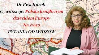 Dr Ewa Kurek – Cywilizacje: Czemu Polska tak przeszkadza Europie?