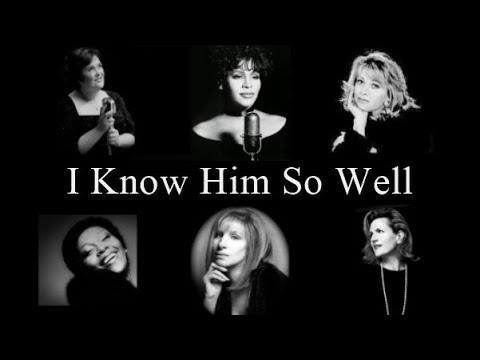 I Know Him So Well..Susan Boyle/Whitney&Cissy Houston/Elaine Paige/Barbra Streisand/Barbara Dickson.