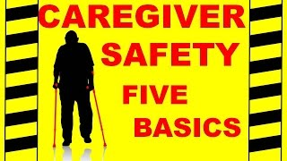 Caregiver Safety - The 5 Basics - Safety Training Video