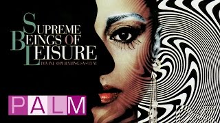 Supreme Beings of Leisure - Touch Me