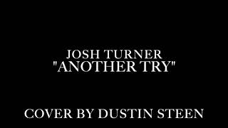Josh Turner-Another Try (Dustin Steen cover)