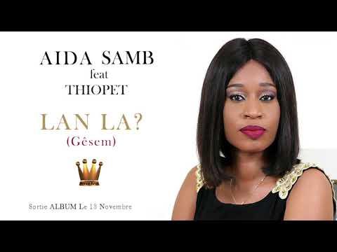 En exclusivité le nouveau son de AIDA SAMB- Lanla (Gêsem) feat Pape Thiopett-