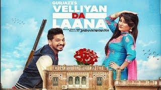 Velliyan Da Laana ft Jashan Nanarh  Gurjazz