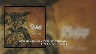 For Revenge - Termentahkan' Piano Version ( Unofficial Lyric Video )