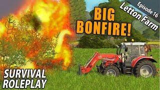 BIG BONFIRE! | Survival Roleplay | Farming Simulator 17 - Letton Farm - Ep 16