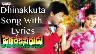 Dhinakkuta  Song Lyrics from Jagadeka Veerudu Atiloka Sundari  - Chiranjeevi