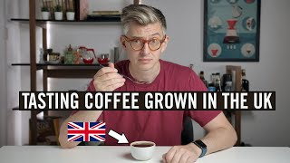 Tasting The Improbable: Coffee Grown In The UK