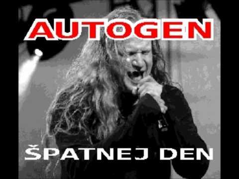 Autogen - Vláďa Šafránek & Autogen - Špatnej den