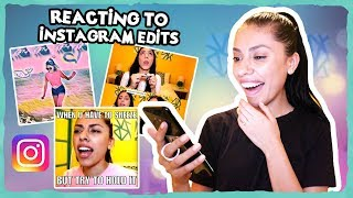 REACTING TO INSTAGRAM EDITS!