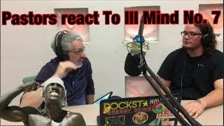 Two Pastors React To HOPSIN | Ill Mind Of Hopsin 7