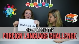 Singaporeans Try: Foreign Language Challenge