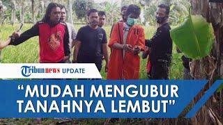 Bos Meubel di Riau Jasadnya Ditemukan Setelah 7 Tahun, Pelaku: Tanahnya Lembut, Mudah Menguburnya