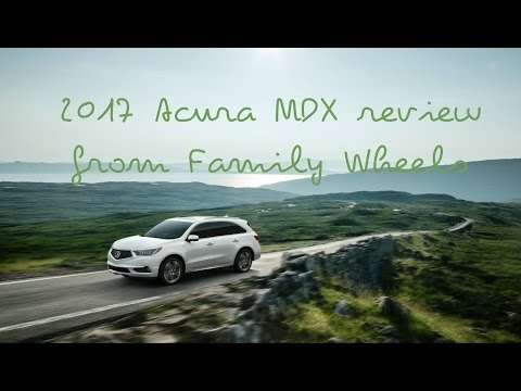 2017 Acura MDX review from Family Wheels