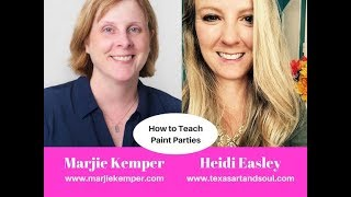 How to Teach Paint Parties with Heidi Easley