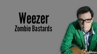 Weezer   Zombie Bastards (Lyrics)🎵