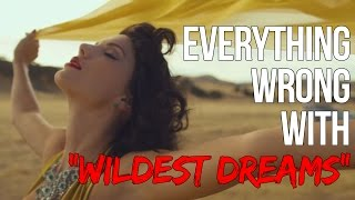 """Everything Wrong With Taylor Swift - """"Wildest Dreams"""""""