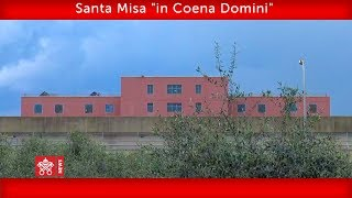 """Papa Francisco - Santa Misa """"in Coena Domini"""" 2019-04-18"""