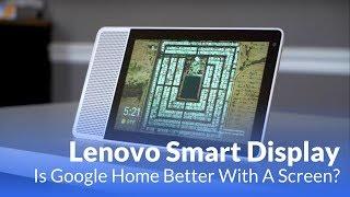 Lenovo Smart Display: Google Home Gets A Face