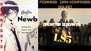 Doctor  - (Arknights) - Tips&Tricks Pemula - CLEAR LS5 DENGAN OPERATOR SEADANYA. #Arknights