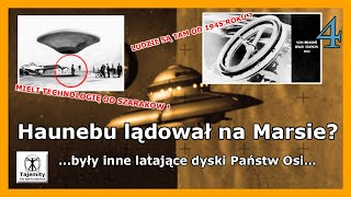 Haunebu lądował na Marsie? – 4 cz. …były inne latające dyski Państw Osi…