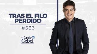 Dante Gebel #583   Tras el filo perdido
