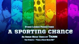 AMV - A Sporting Chance (Otakon 2017 - Best Upbeat)