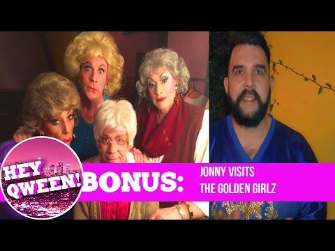 Hey Qween! BONUS!: Jonny Visits The Golden Girlz with Jackie Beat & Sherry Vine