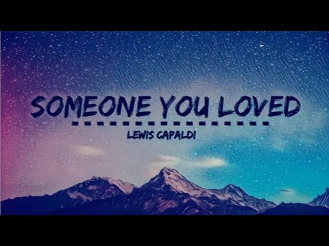 Someone you loved 10 Hours - Lewis Cappaldi