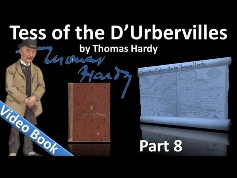Part 8 - Tess of the d'Urbervilles Audiobook by Thomas Hardy (Chs 51-59)