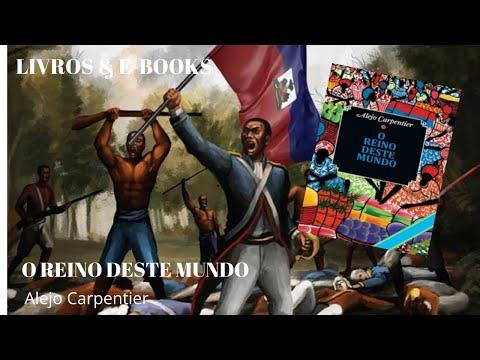 O REINO DESTE MUNDO - Alejo Carpentier