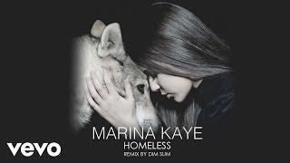 Marina Kaye - Homeless (Dim Sum Remix)
