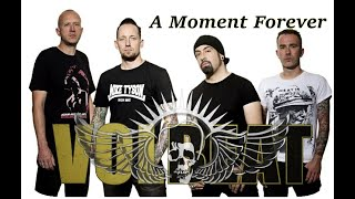 VOLBEAT   A Moment Forever (UNOFFICIAL LYRIC VIDEO)