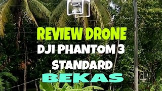 REVIEW DRONE DJI PHANTOM 3 STANDARD ( BEKAS ) TES TERBANG DJI PHANTOM 3 STANDARD SECOND HAND